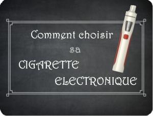 choisir sa cigarette électronique pour vapoteur débutant dans la vape